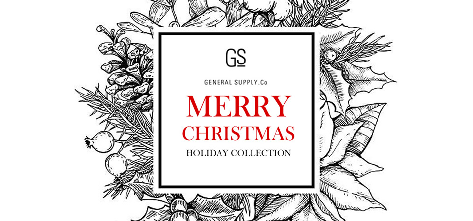GENERAL SUPPLY HOLIDAY COLLECTION